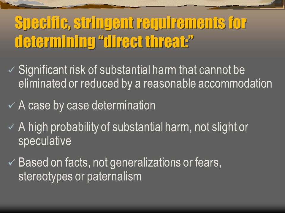 Specific, stringent requirements for determining direct threat: