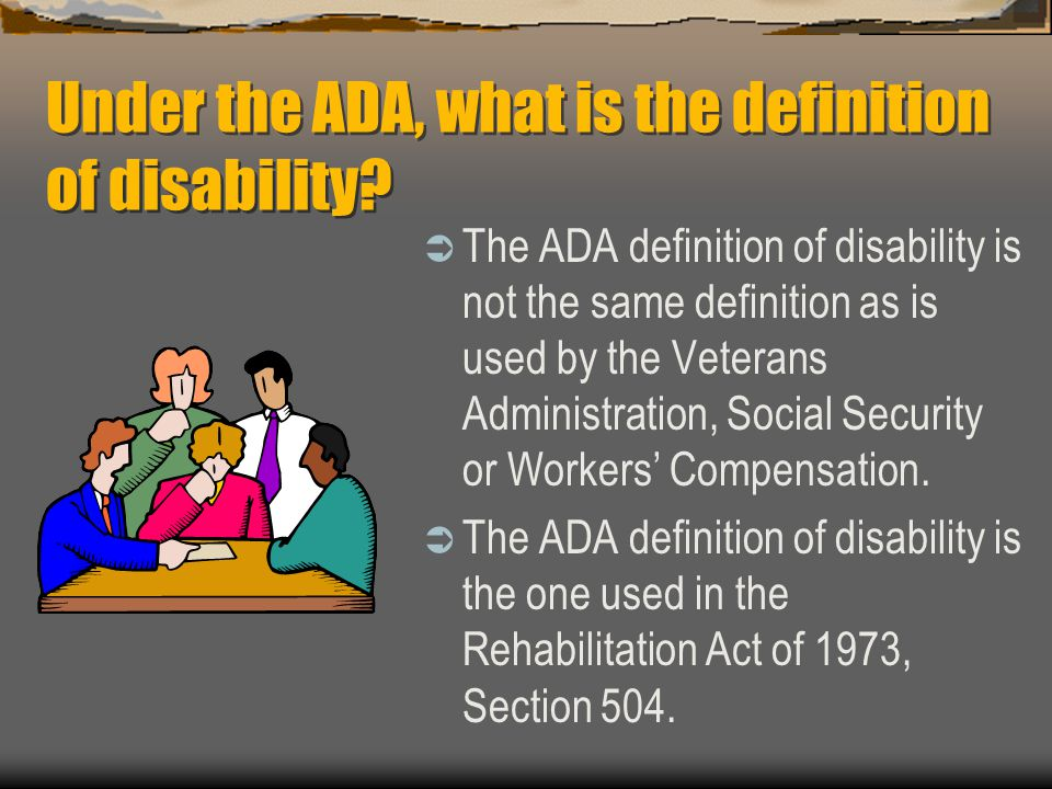 Under the ADA, what is the definition of disability