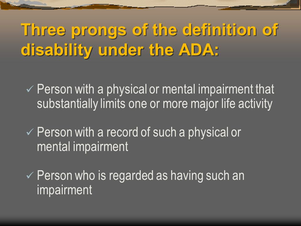 Three prongs of the definition of disability under the ADA: