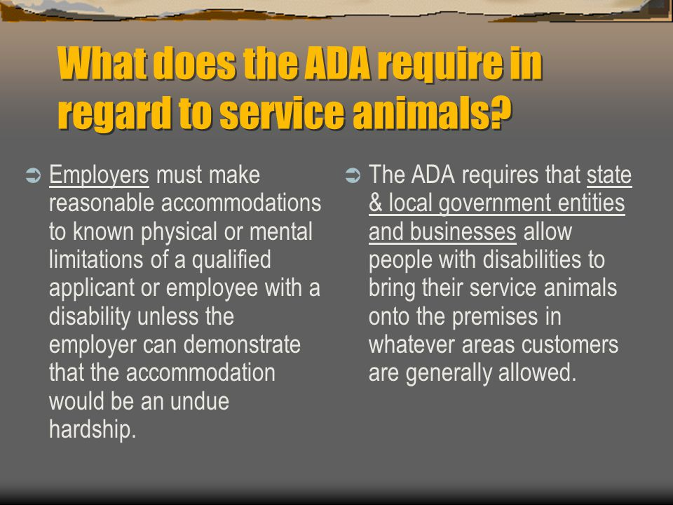 What does the ADA require in regard to service animals
