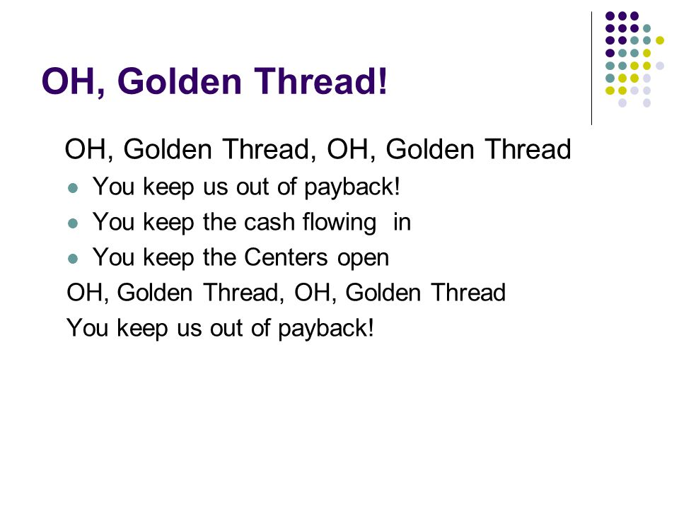 OH, Golden Thread! OH, Golden Thread, OH, Golden Thread