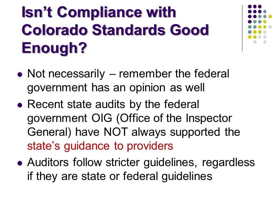 Isn't Compliance with Colorado Standards Good Enough