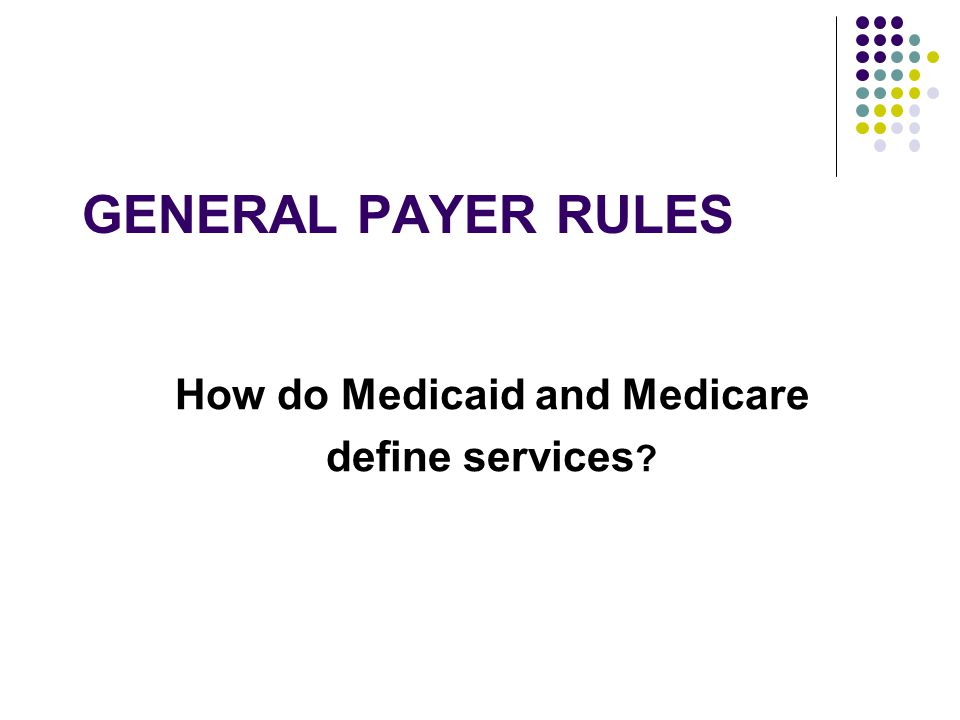 How do Medicaid and Medicare