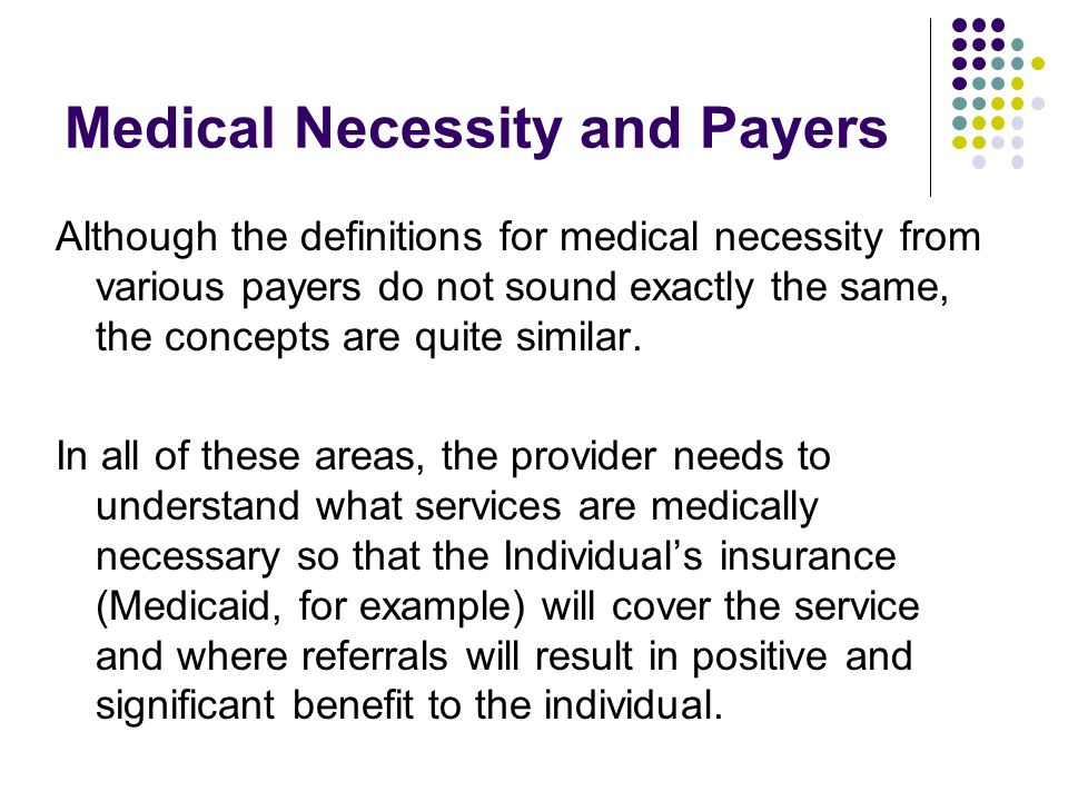 Medical Necessity and Payers