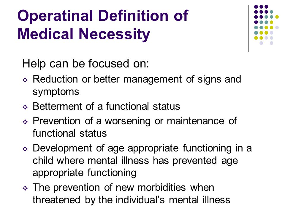 Operatinal Definition of Medical Necessity