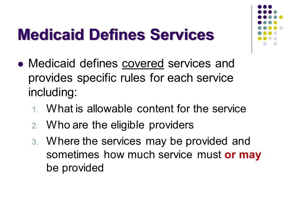 Medicaid Defines Services