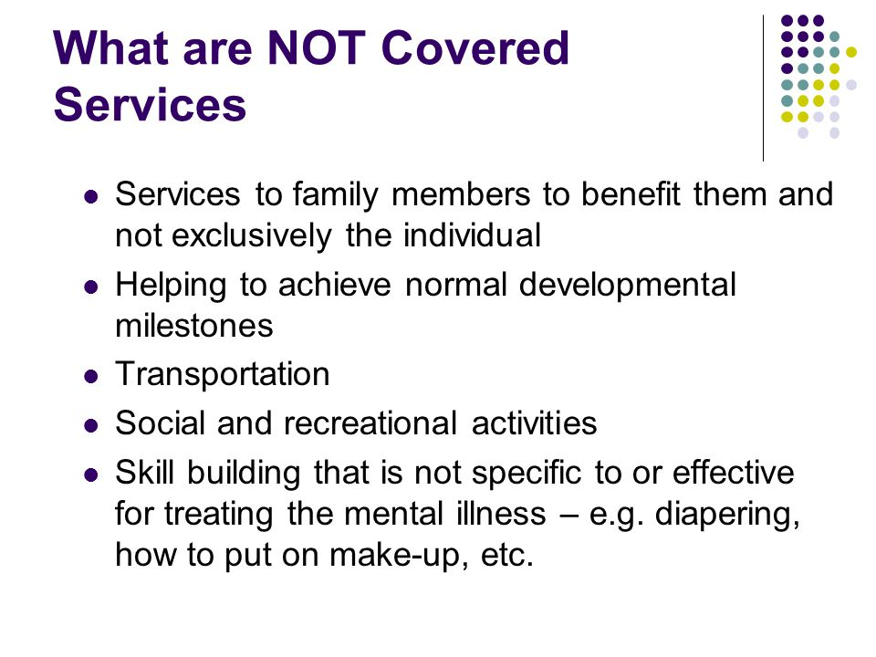 What are NOT Covered Services