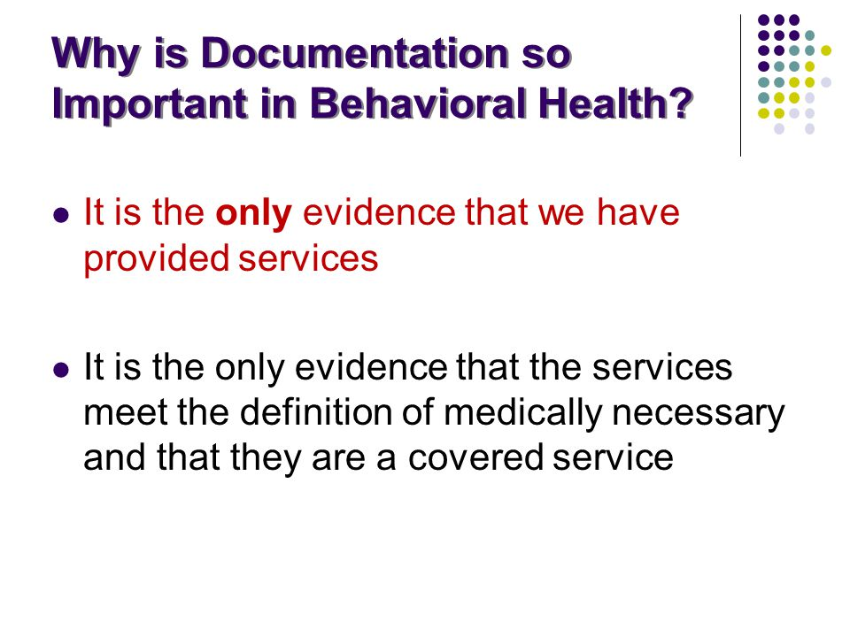 Why is Documentation so Important in Behavioral Health