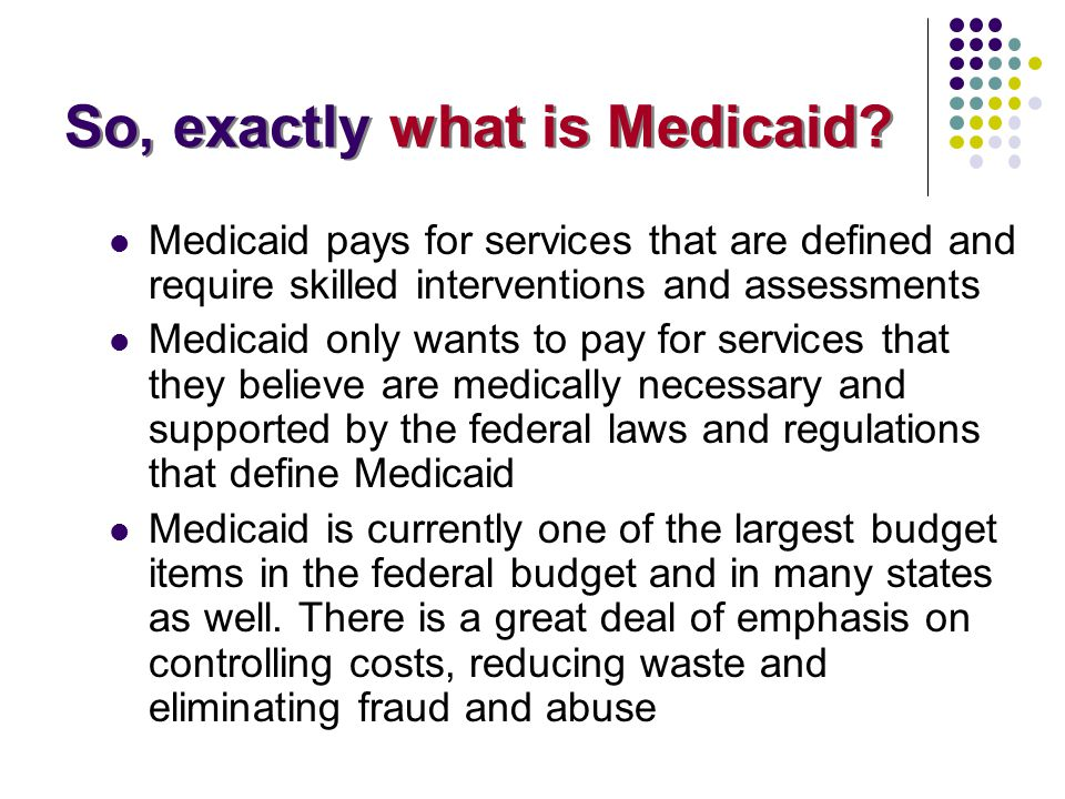 So, exactly what is Medicaid