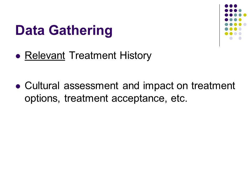 Data Gathering Relevant Treatment History