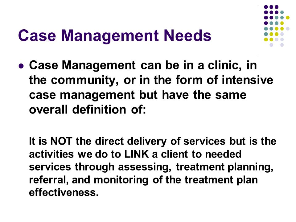 Case Management Needs