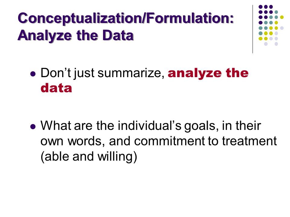Conceptualization/Formulation: Analyze the Data