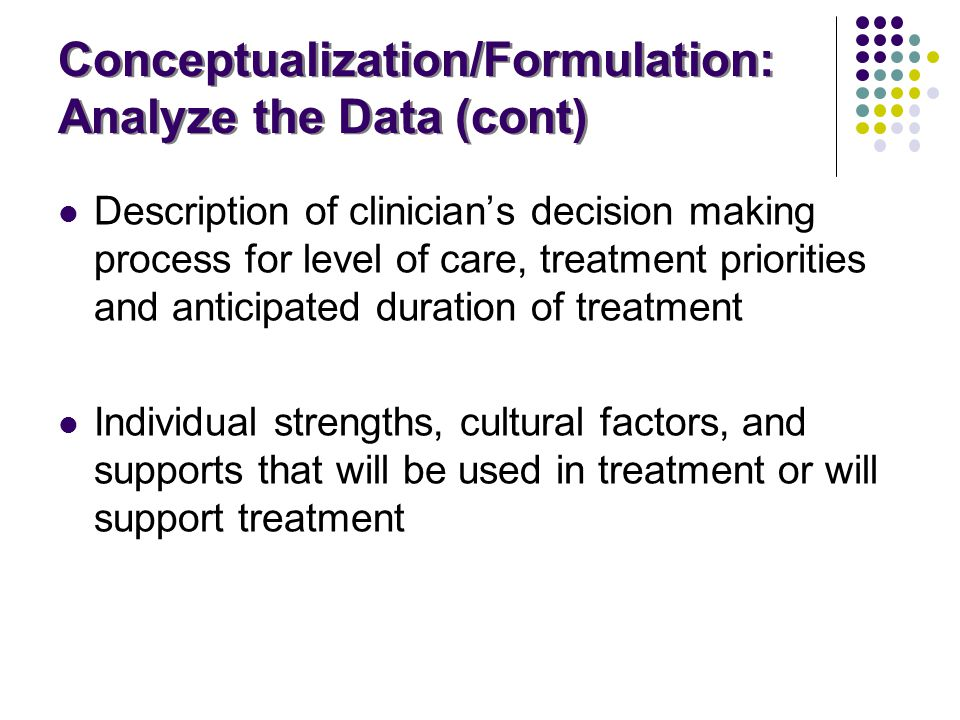 Conceptualization/Formulation: Analyze the Data (cont)