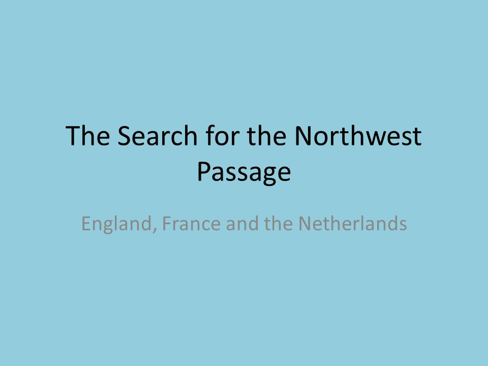 The Search for the Northwest Passage