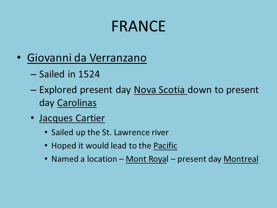 FRANCE Giovanni da Verranzano Sailed in 1524