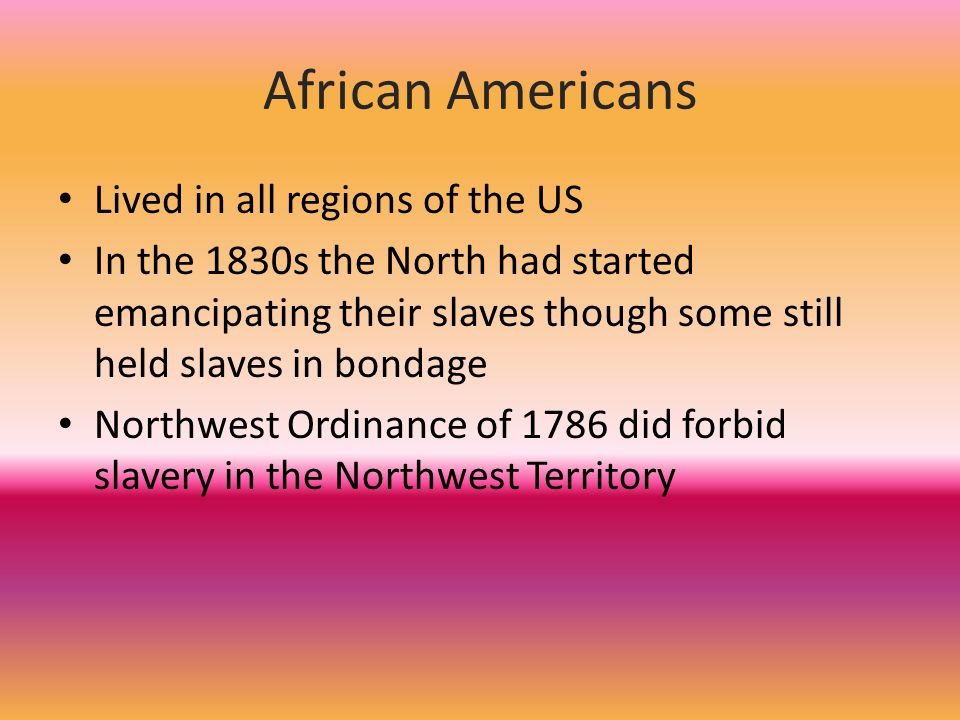African Americans Lived in all regions of the US