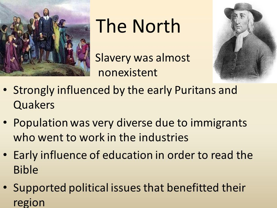 The North Slavery was almost nonexistent
