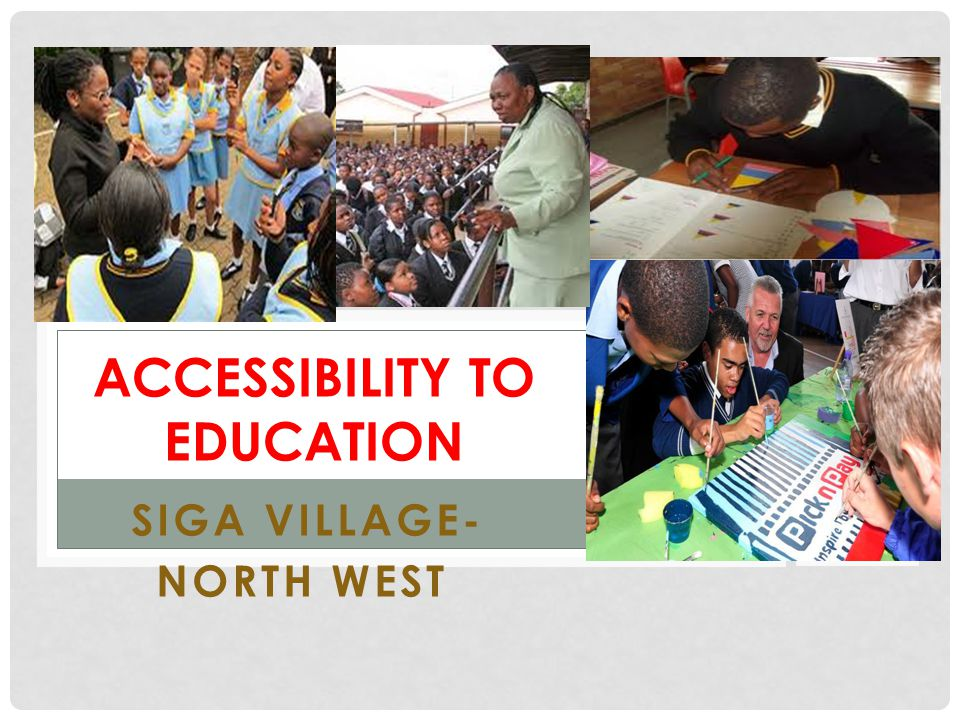 ACCESSIBILITY TO EDUCATION