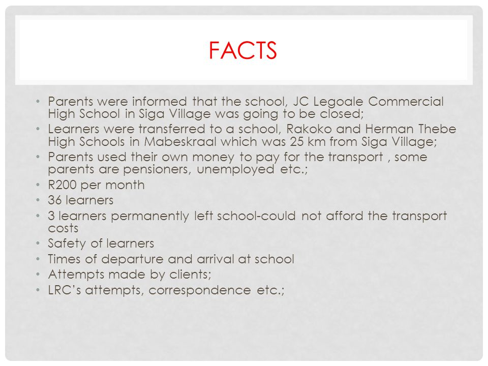 FACTS Parents were informed that the school, JC Legoale Commercial High School in Siga Village was going to be closed;