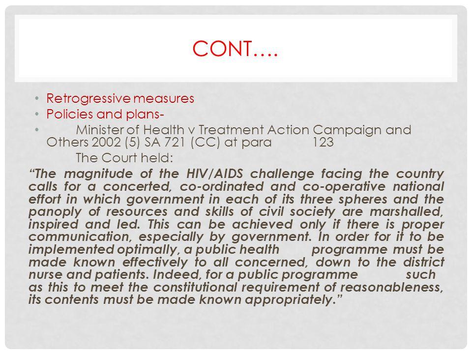 Cont…. Retrogressive measures Policies and plans-