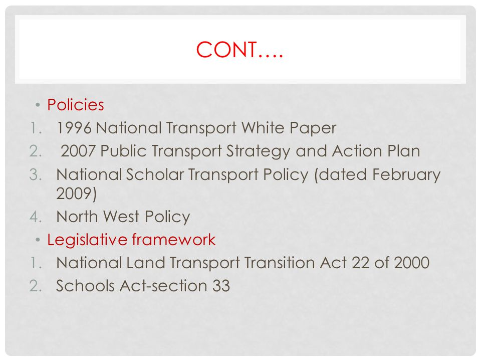 Cont…. Policies 1996 National Transport White Paper