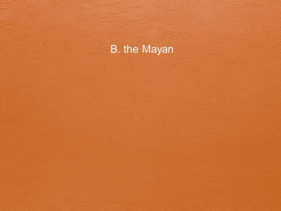 B. the Mayan