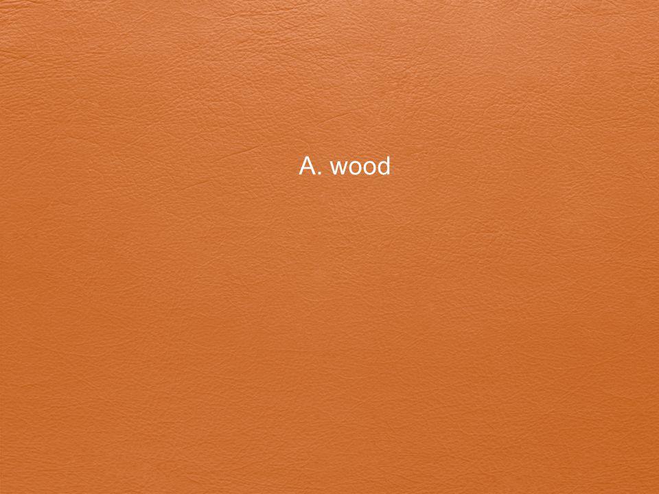 A. wood