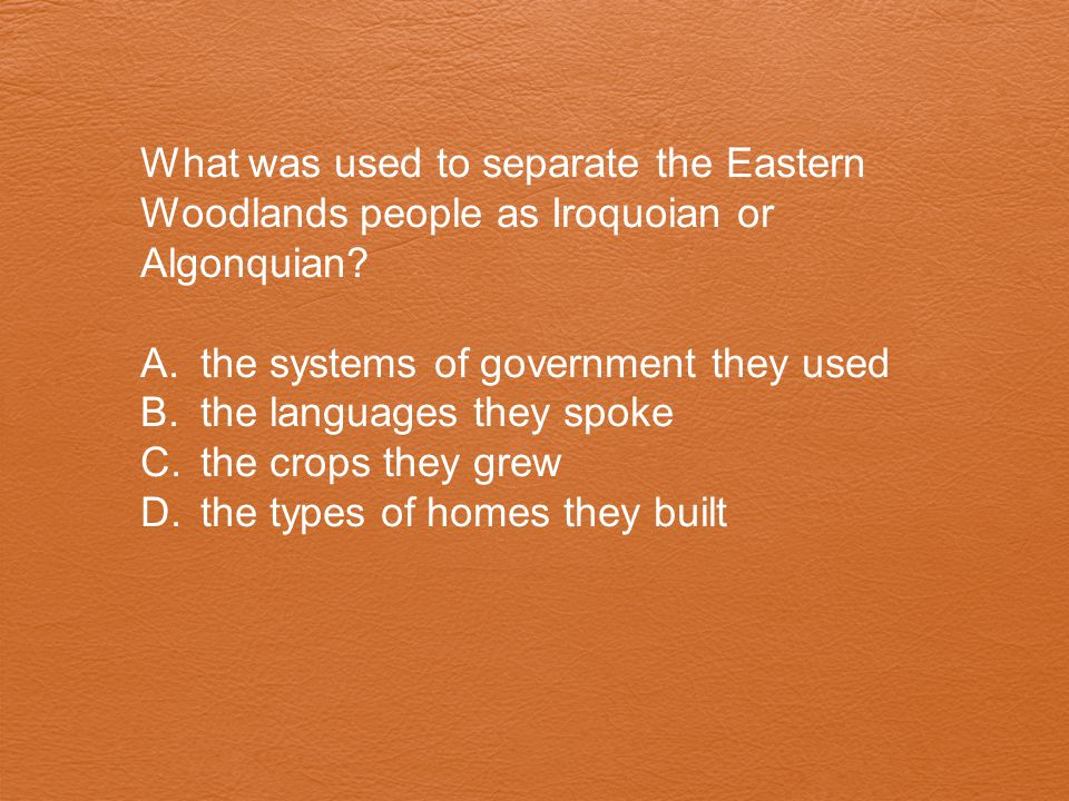What was used to separate the Eastern Woodlands people as Iroquoian or Algonquian