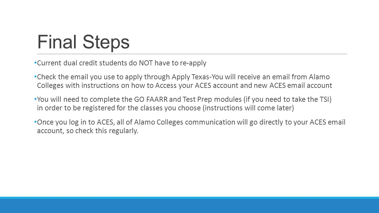 Final Steps Current dual credit students do NOT have to re-apply