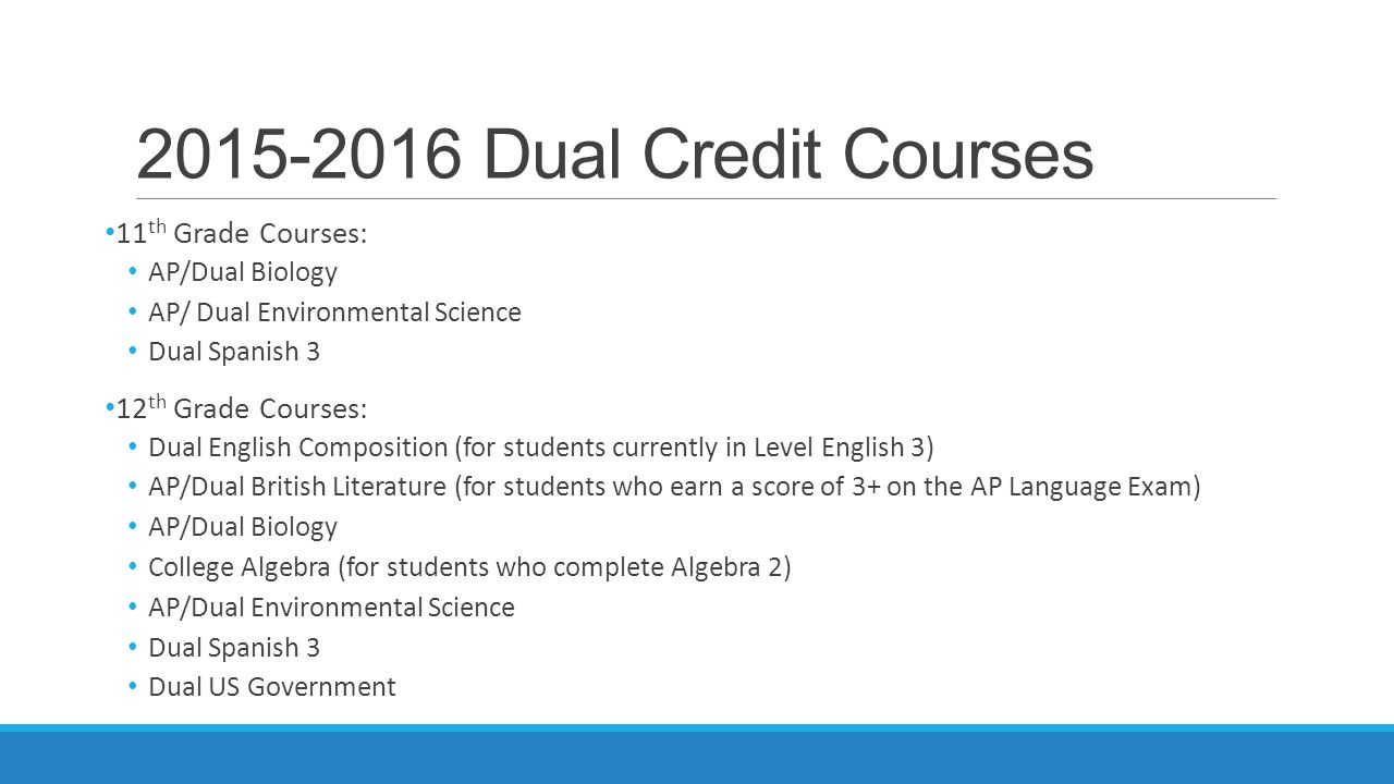 2015-2016 Dual Credit Courses 11th Grade Courses: 12th Grade Courses: