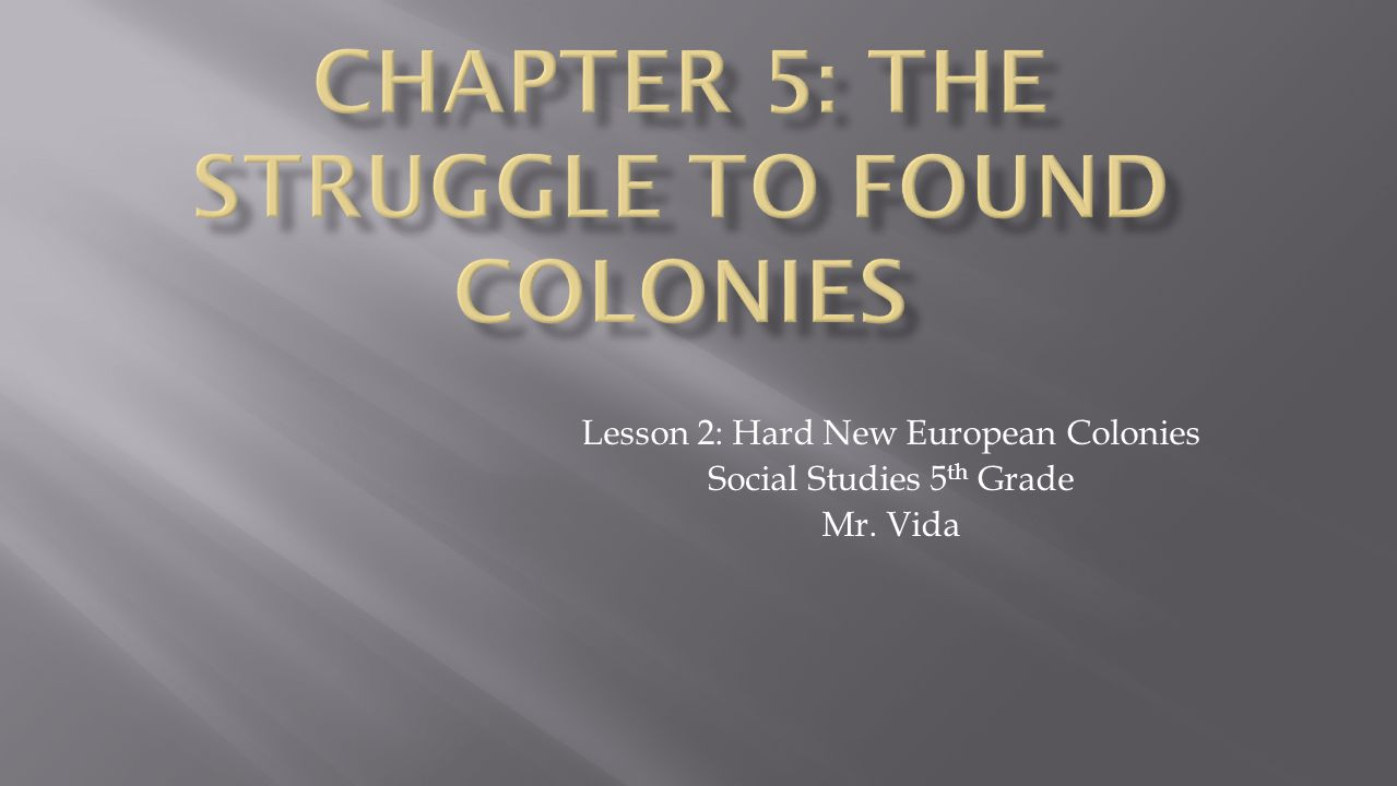 Chapter 5: the struggle to found colonies