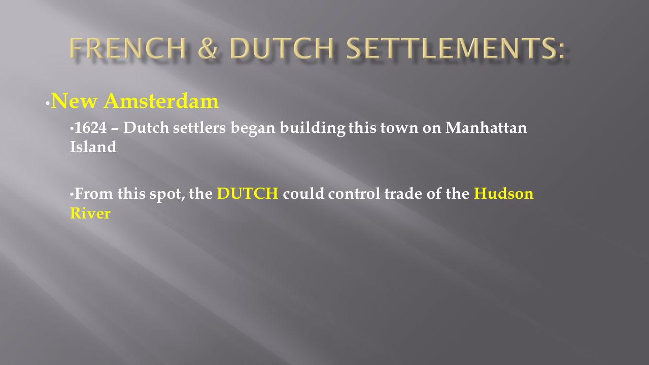 French & Dutch Settlements: