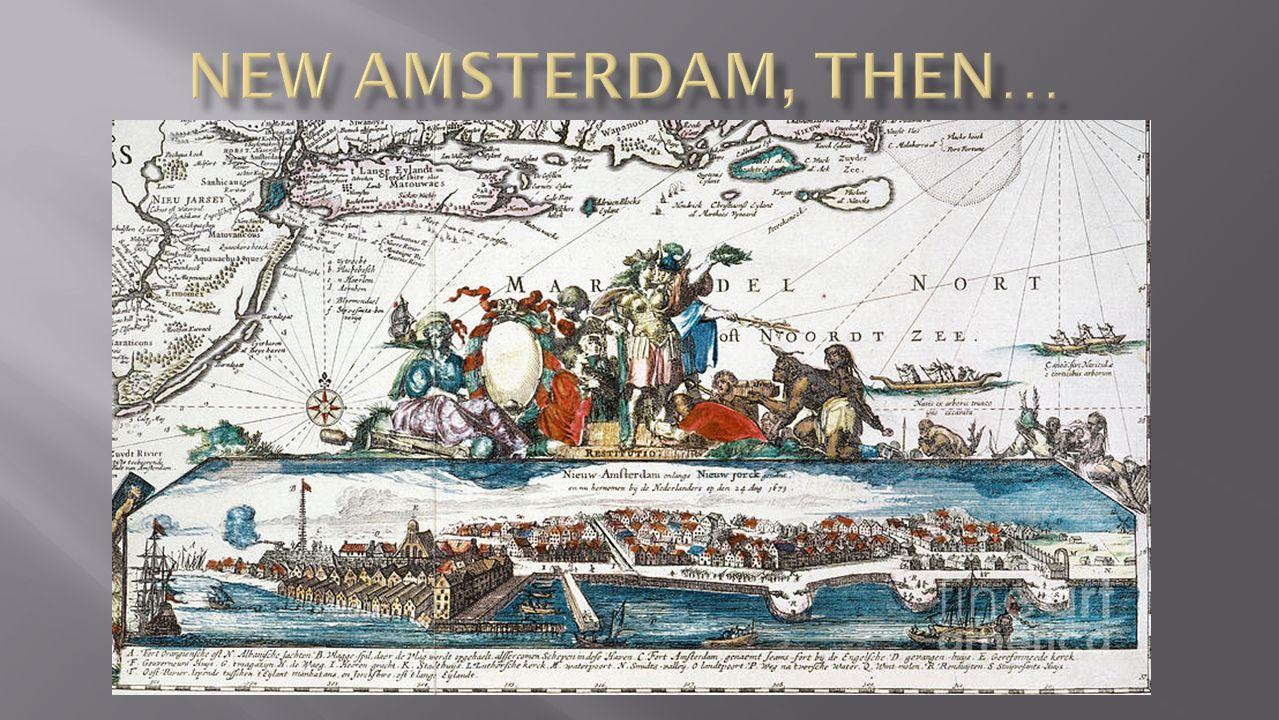 New Amsterdam, then…