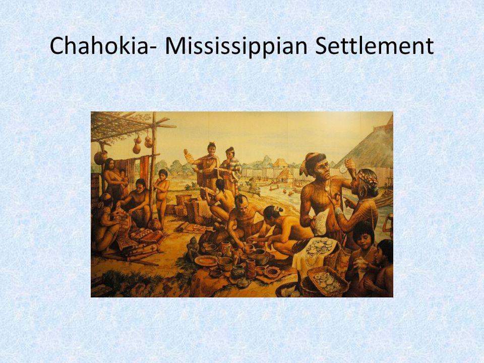 Chahokia- Mississippian Settlement