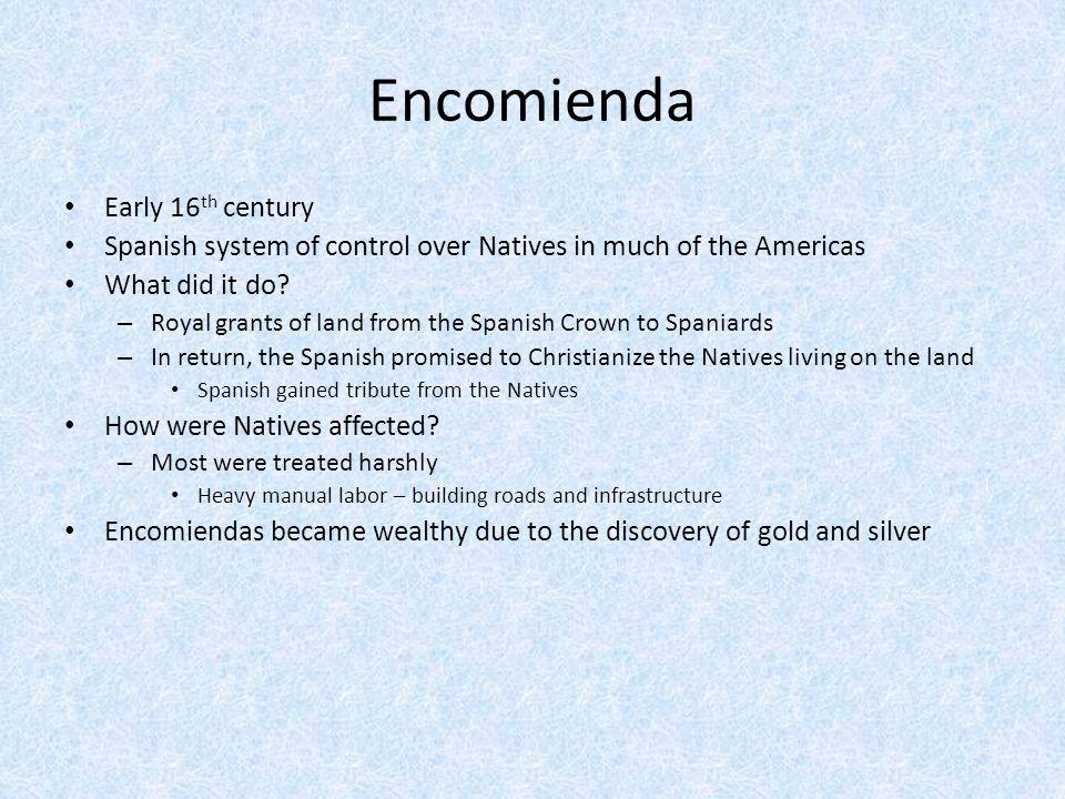 Encomienda Early 16th century