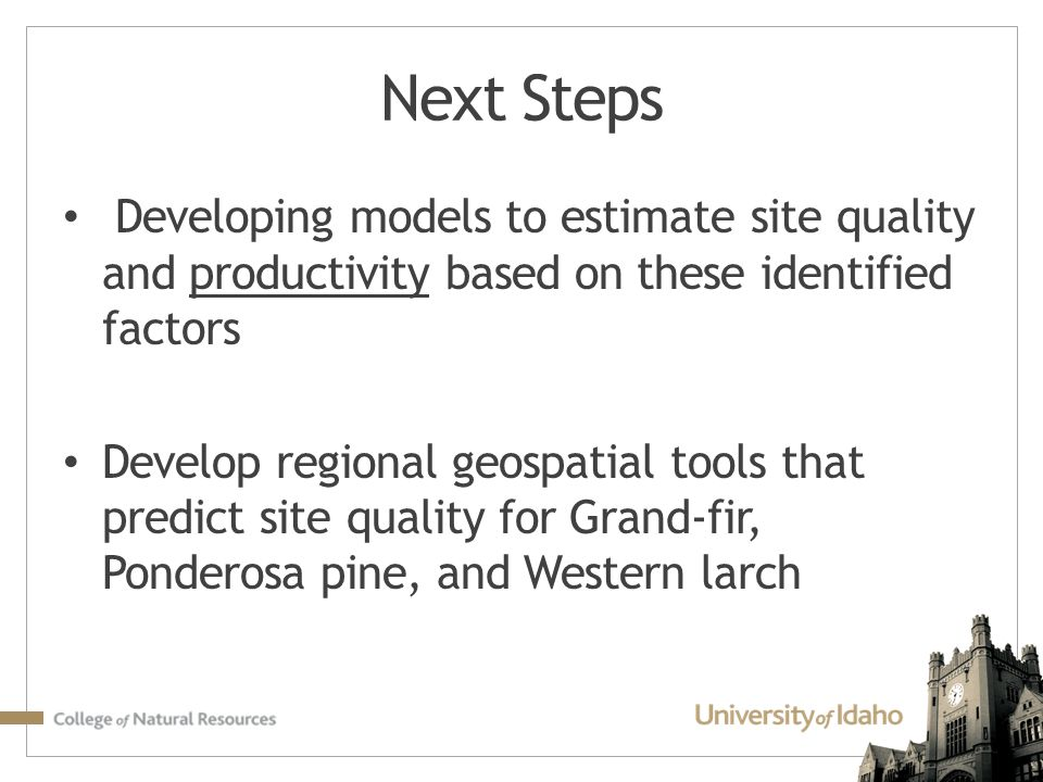 Next Steps Developing models to estimate site quality and productivity based on these identified factors.