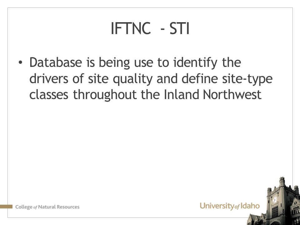 IFTNC - STI Database is being use to identify the drivers of site quality and define site-type classes throughout the Inland Northwest.