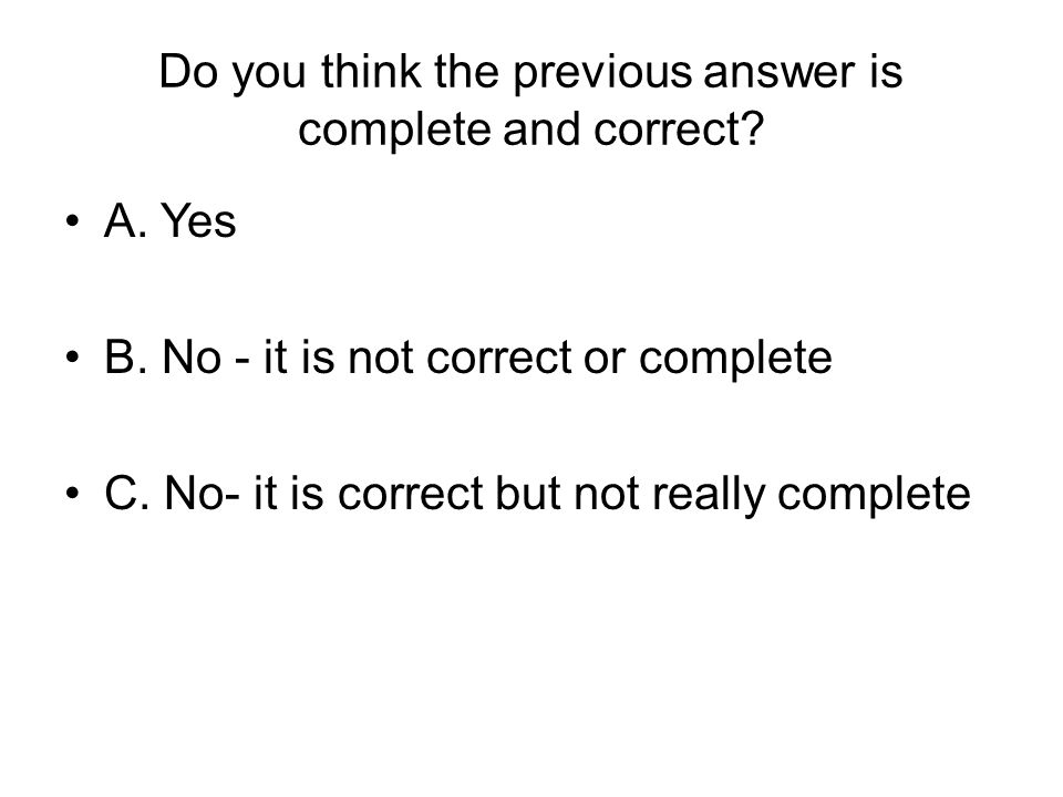 Do you think the previous answer is complete and correct