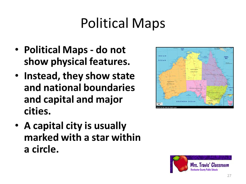 Political Maps Political Maps - do not show physical features.