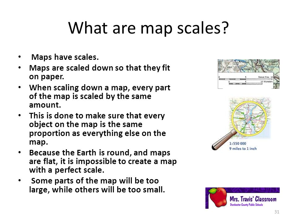 What are map scales Maps have scales.