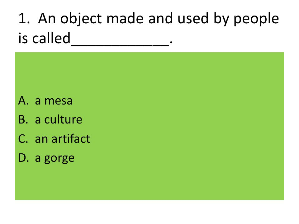 1. An object made and used by people is called____________.