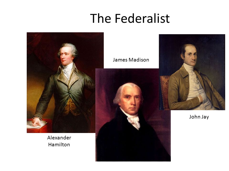 The Federalist James Madison John Jay Alexander Hamilton