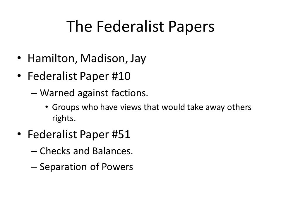 The Federalist Papers Hamilton, Madison, Jay Federalist Paper #10