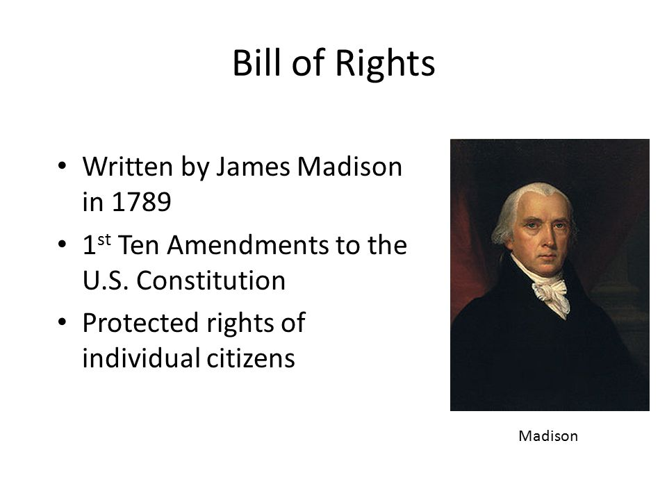 Bill of Rights Written by James Madison in 1789