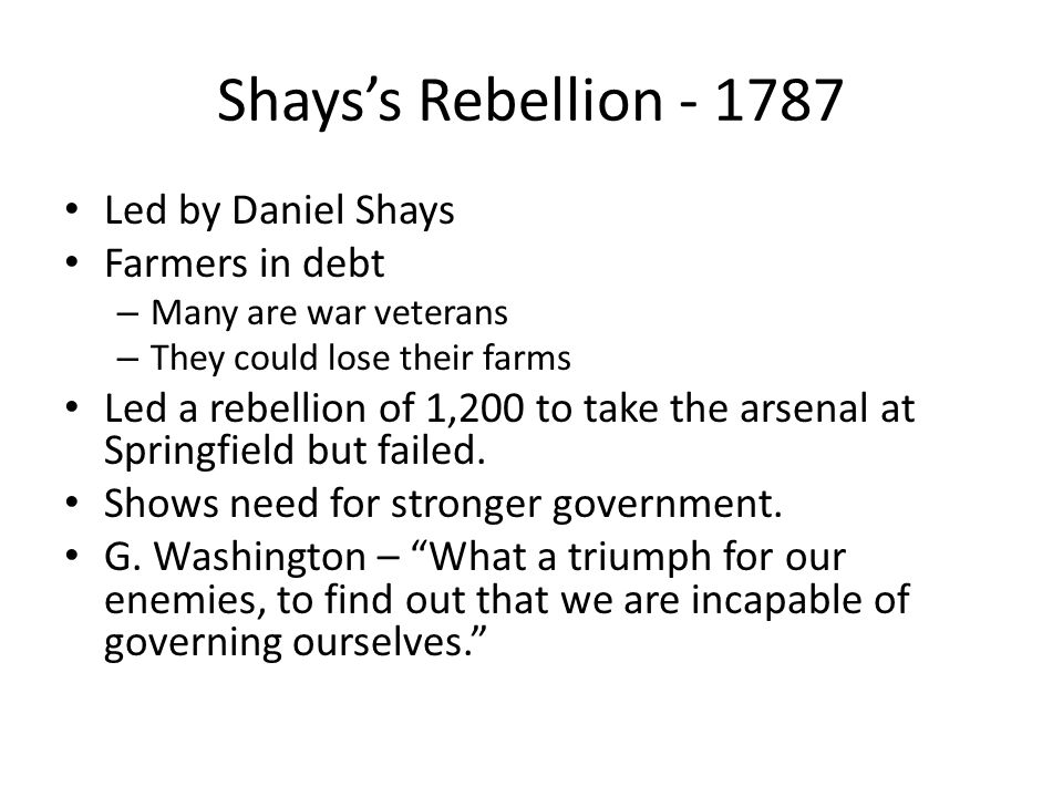 Shays's Rebellion Led by Daniel Shays Farmers in debt