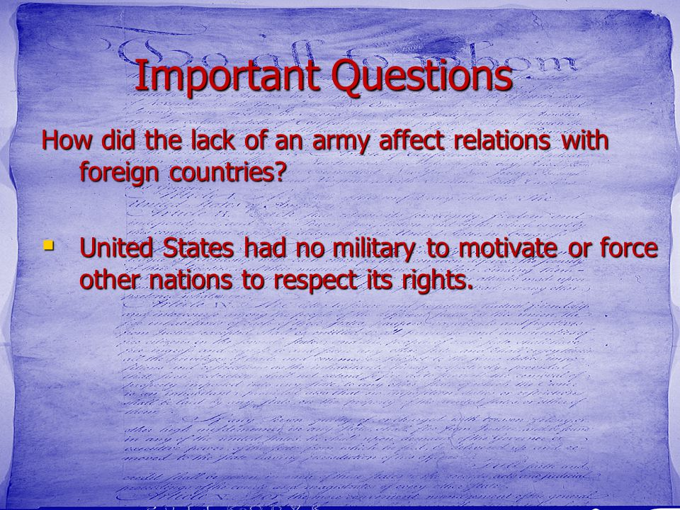 Important Questions How did the lack of an army affect relations with foreign countries