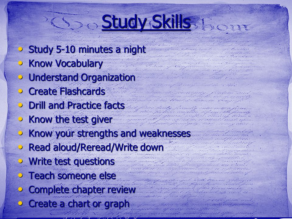 Study Skills Study 5-10 minutes a night Know Vocabulary