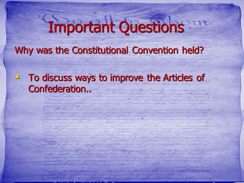 Important Questions Why was the Constitutional Convention held