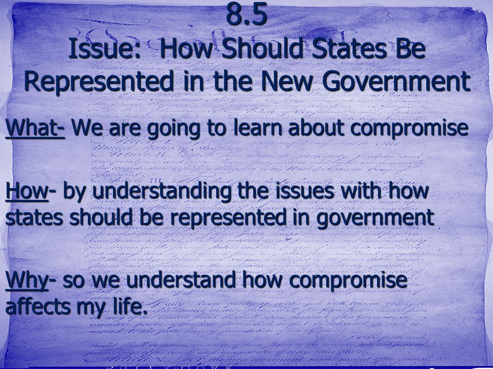 8.5 Issue: How Should States Be Represented in the New Government
