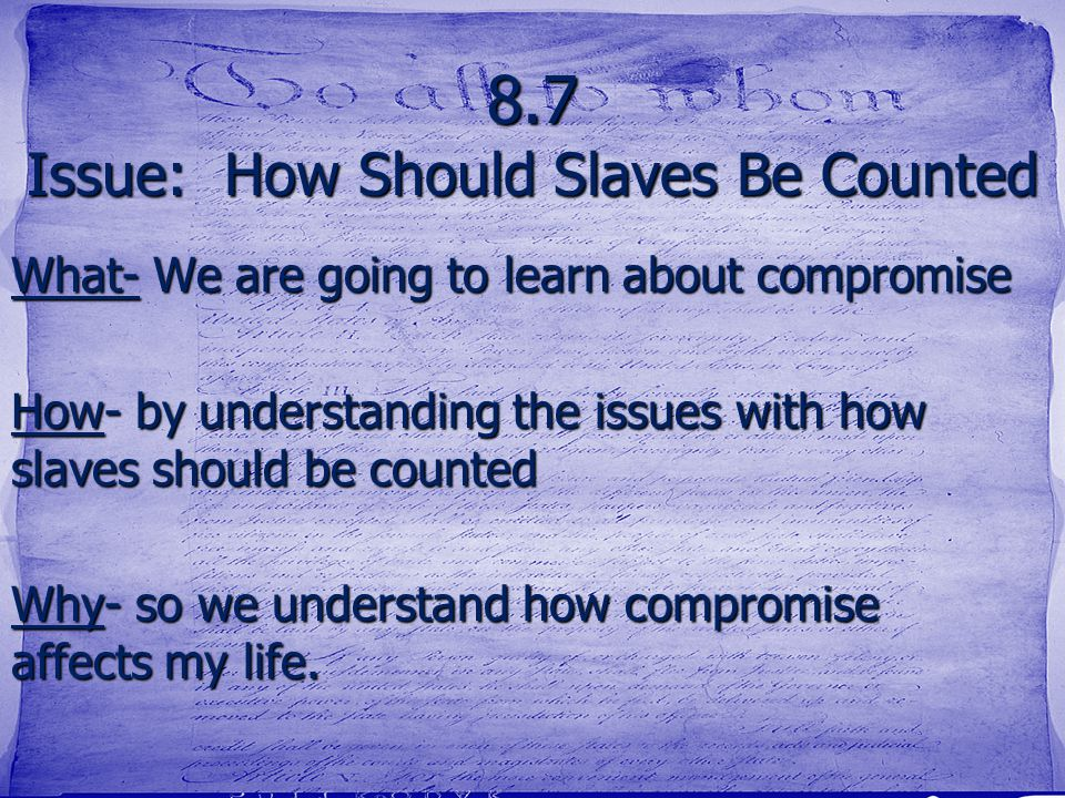 8.7 Issue: How Should Slaves Be Counted